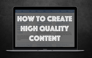 How to create high quality content