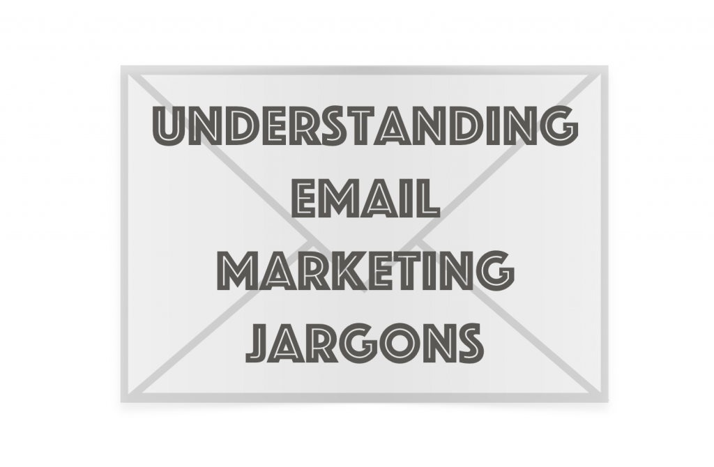 Understanding email marketing jargons