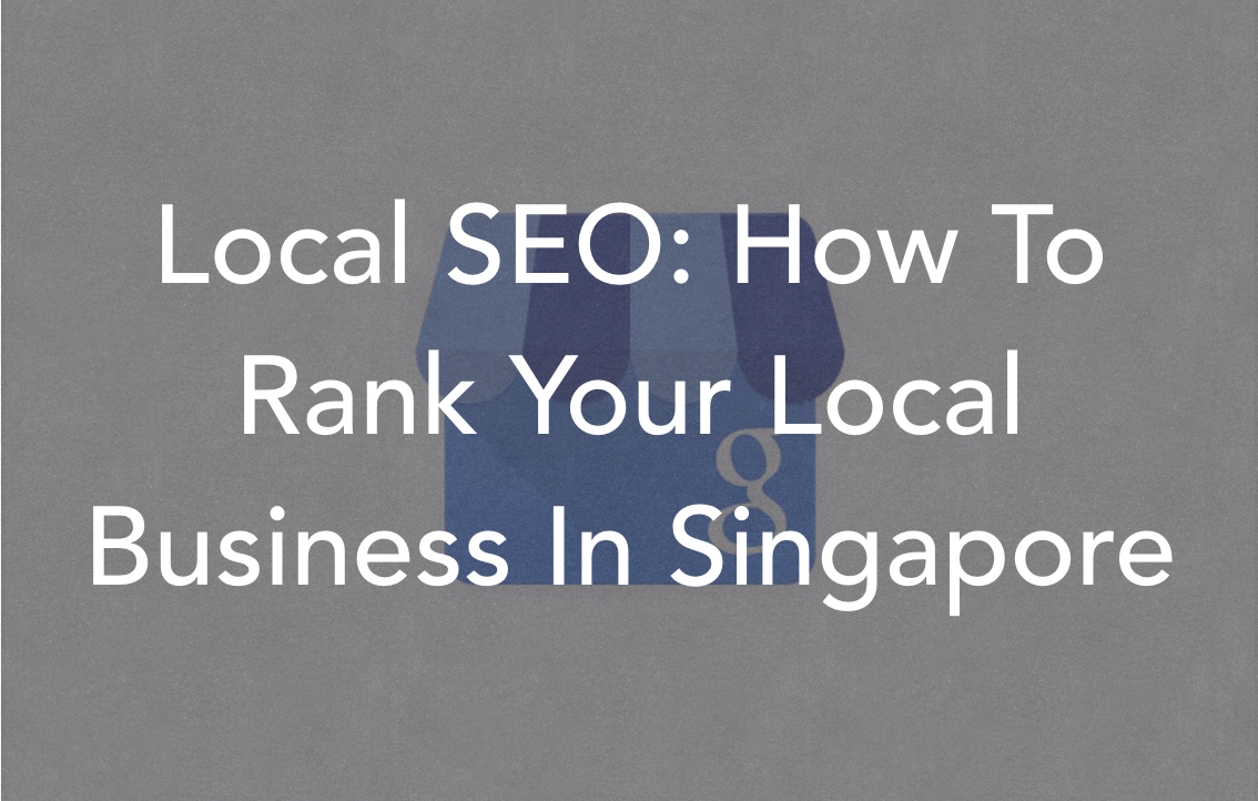 Local SEO: How To Rank Your Local Business In Singapore