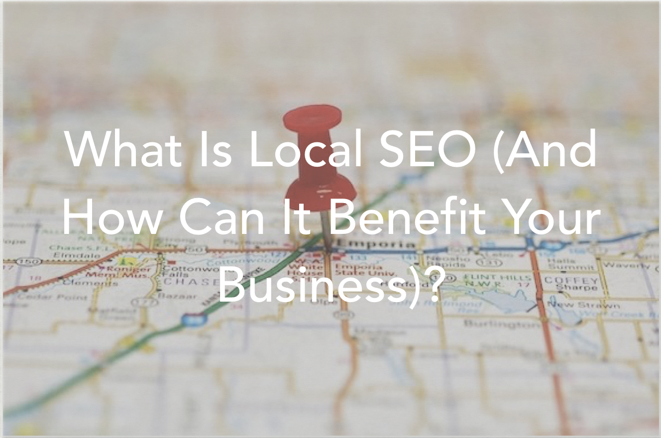 What Is Local SEO (And How Can It Benefit Your Business)?