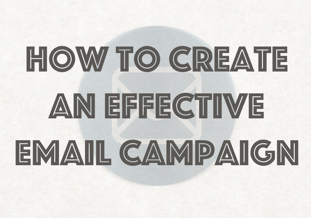 How to create an effective email campaign
